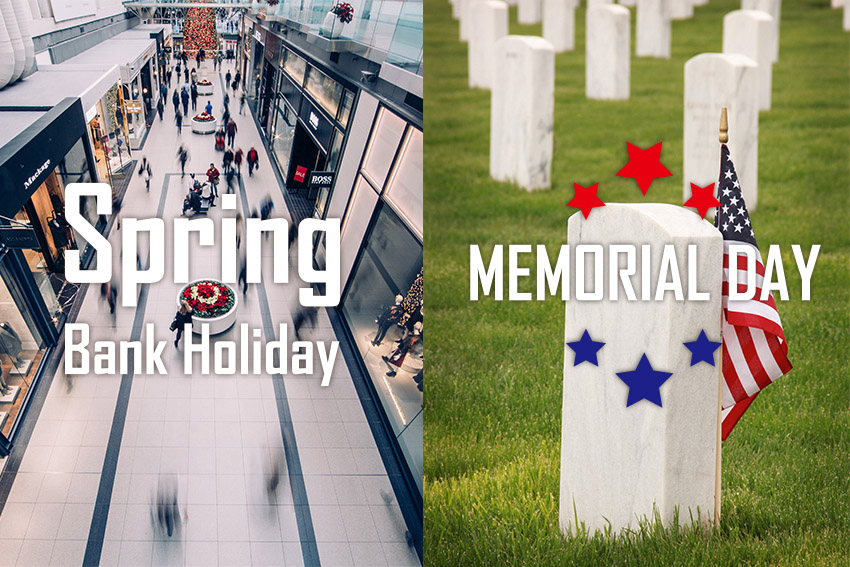Bank Holiday and memorial day